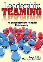 Leadership Teaming : the Superintendent-Principal Relationship.