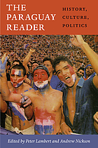 The Paraguay reader : history, culture, politics