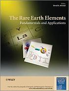 The rare earth elements : fundamentals and applications