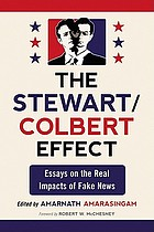 The Stewart/Colbert effect : essays on the real impacts of fake news