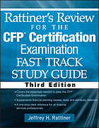 Rattiner's review for the CFP certification : examination fast track study guide