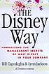 The Disney way : harnessing the management secrets of Disney in your company
