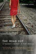 The road out : a teacher's odyssey in poor America