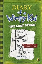 Diary of a wimpy kid the last straw : [a novel in cartoons]