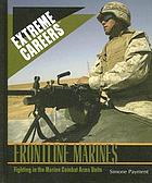 Frontline Marines : fighting in the Marine combat arms units