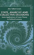 State, anarchy and collective decisions
