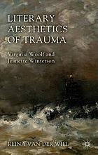 Literary aesthetics of trauma: Virginia Woolf and Jeanette Winterson