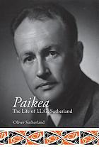 Paikea : the life of I.L.G. Sutherland