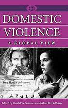 Domestic violence : a global view