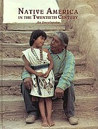 Native America in the twentieth century : an encyclopedia