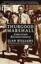 Thurgood Marshall : American revolutionary