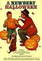A Newbery Halloween : a dozen scary stories by Newbery award-winning authors