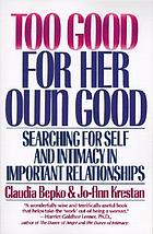 Too good for her own good : searching for self and intimacy in important relationships