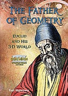 The father of geometry : Euclid and his 3-D world