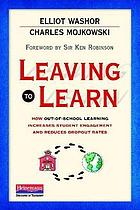 Leaving to learn : how out-of-school learning increases student engagement and reduces dropout rates