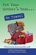 Not Your Mother's Book ... On Travel.