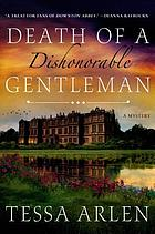 Death of a dishonorable gentleman : a mystery