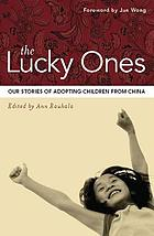 The lucky ones : our stories of adopting children from China