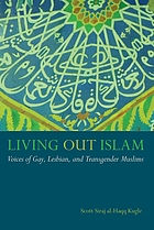 Living out Islam : voices of gay, lesbian, and transgender Muslims