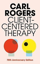 Client-centered therapy : its current practice, implications and theory