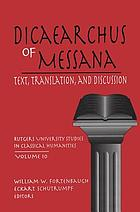Dicaearchus of Messana : text, translation, and discussion