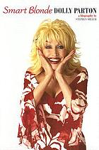 Smart blonde : Dolly Parton