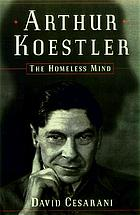 Arthur Koestler : the homeless mind
