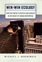 Win-win ecology : how the earth's species can survive in the midst of human enterprise