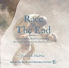Race to the end : Amundsen, Scott, and the attainment of the South Pole