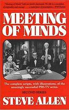 Meeting of minds : the complete scripts, with illustrations, of the amazingly successful PBS-TV series