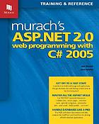 Murach's ASP.NET 2.0 web programming with C♯ 2005