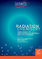 Radiation chemistry : from basics to applications in material and life sciences