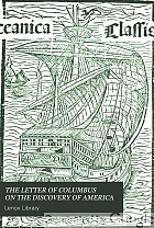 The letter of Columbus on the discovery of America : a facsimile of the pictorial edition, with a new and literal translation, and a complete reprint of the oldest four editions in Latin
