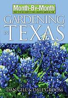 Month-by-month gardening in Texas : what to do each month to have a beautiful garden all year