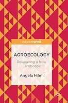 Agroecology : reweaving a new landscape