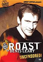 Roast of Denis Leary : uncensored