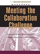 Meeting the collaboration challenge : workbook : developing strategic alliances between nonprofit organizations and businesses