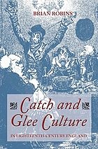 Catch and glee culture in eighteenth-century England