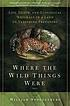Where the wild things were : life, death, and... by  William Stolzenburg