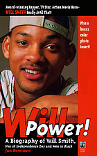 Will power! : a biography of Will Smith