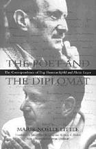 The poet and the diplomat : the correspondence of Dag Hammarskjöld and Alexis Leger