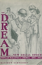 The dream of a new social order : popular magazines in America, 1893-1914
