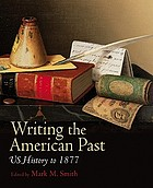 Writing the American past : US history to 1877