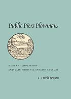 Public Piers Plowman : modern scholarship and late medieval English culture