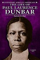 The Life of Paul Laurence Dunbar : Portrait of a Poet