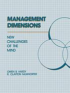 Management dimensions : new challenges of the mind
