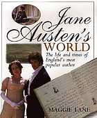 Jane Austen's world : the life and times of England's most popular author