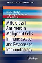 MHC class I antigens in malignant cells : immune escape and response to immunotherapy