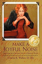 Make a joyful noise : searching for a spiritual path in a material world