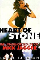 Heart of stone : the unauthorized life of Mick Jagger